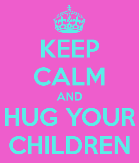 keep-calm-and-hug-your-children-5.png